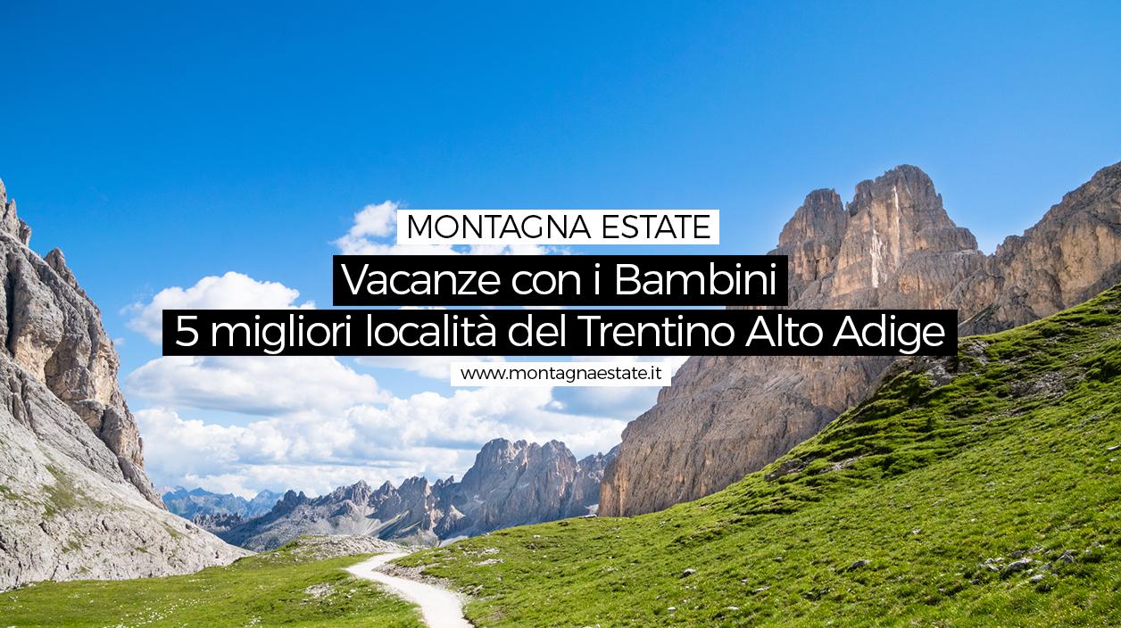5 migliori località per le vacanze con i bambini in Trentino Alto Adige