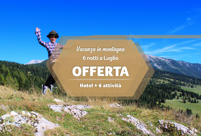 Offerta: vacanza in montagna a luglio con formula bambini gratis