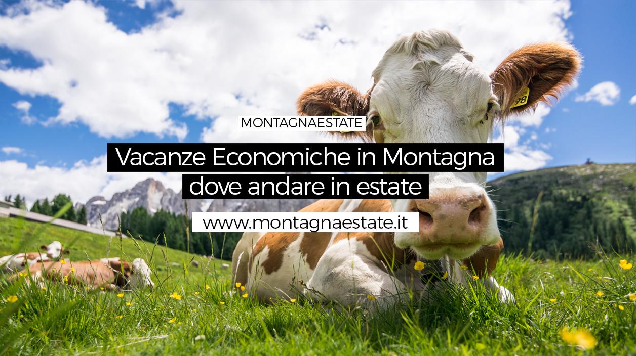 Vacanze economiche in montagna d'estate? ecco le mete meno costose