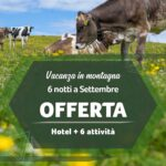 Offerta Vacanza: in montagna a Settembre con formula bambini gratis da 410€